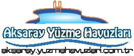 Aksaray Yüzme Havuzları | Aksaray Havuz Rehberi | Aksaray Havuzlar